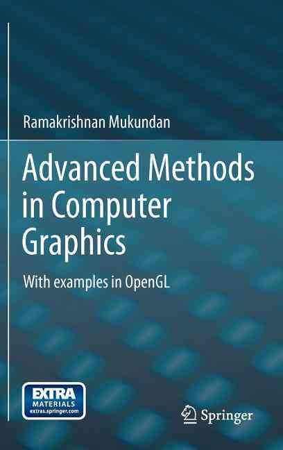 Advanced Methods in Computer Graphics By Mukundan, Ramakrishnan